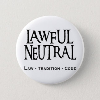 """""""Lawful Neutral"""" Pinback Button"""