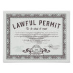 Lawful permit To Do What You Want Posters