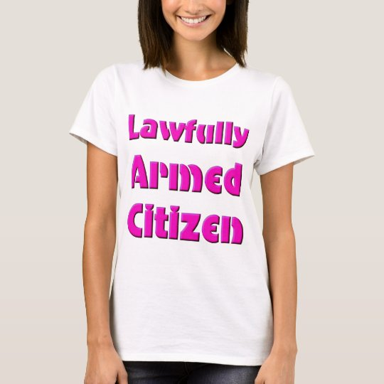 Lawfully Armed Citizen T-Shirt