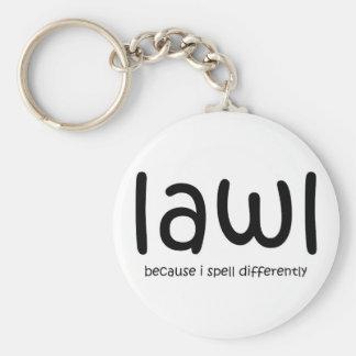 Lawl - porque deletreo differnetly llaveros