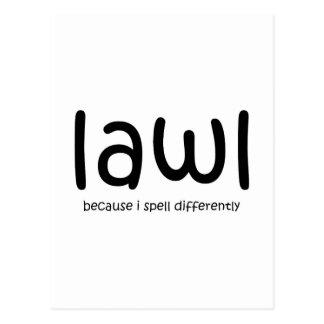 Lawl - porque deletreo differnetly tarjeta postal