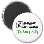 Lawn Bowls -It's How I Roll 2 Inch Round Magnet