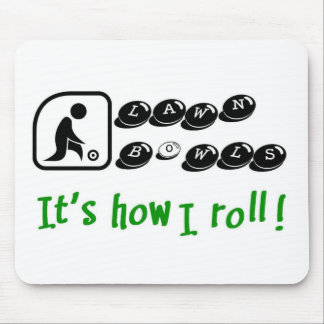 Lawn Bowls -It's How I Roll Mouse Pad