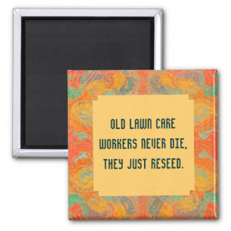lawn care workers joke 2 inch square magnet