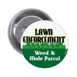 Lawn Enforcement Pinback Button