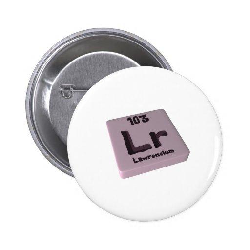 Lawrencium de LR Pin