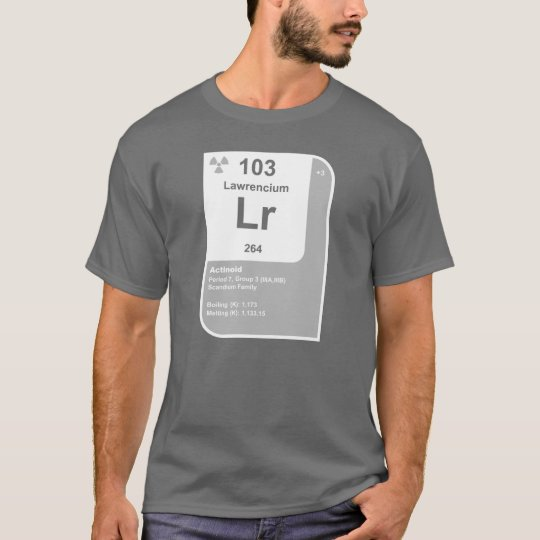 Lawrencium (Lr) T-Shirt
