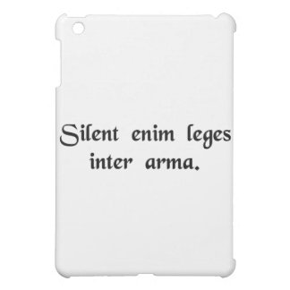 Laws are silent in times of war. case for the iPad mini