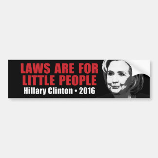 Laws for Little People - Anti Hillary Clinton 2016 Car Bumper Sticker