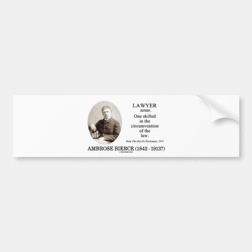 Lawyer (Ambrose Bierce The Devil's Dictionary) Car Bumper Sticker