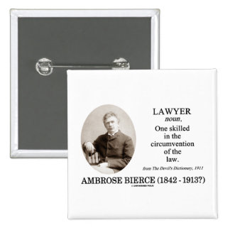 Lawyer (Ambrose Bierce The Devil's Dictionary) Pins