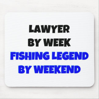 Lawyer by Week Fishing Legend By Weekend Mouse Pad