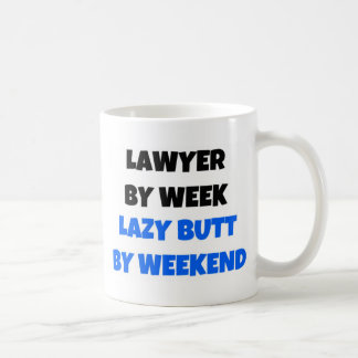 Lawyer by Week Lazy Butt by Weekend Coffee Mug