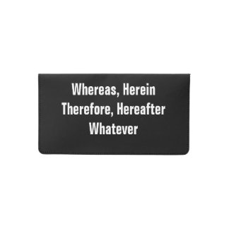 Lawyer Checkbook Cover: Whereas Herein Therefore.. Checkbook Cover