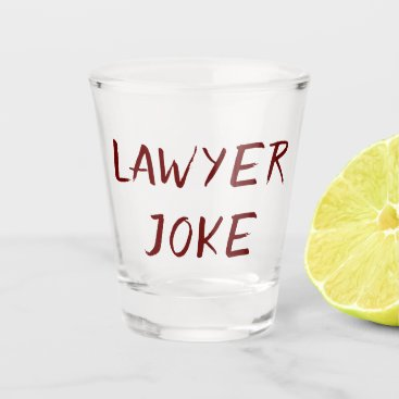 Lawyer Humor | Attorney Joke Quote Brushstroke Shot Glass