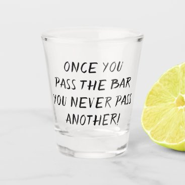 Lawyer Humor | Pass the Bar Joke Quote Brush Shot Glass