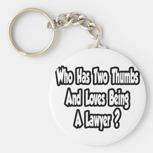 Lawyer Joke...Two Thumbs Basic Round Button Keychain