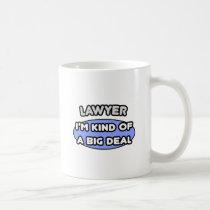 Lawyer...Kind of a Big Deal Classic White Coffee Mug