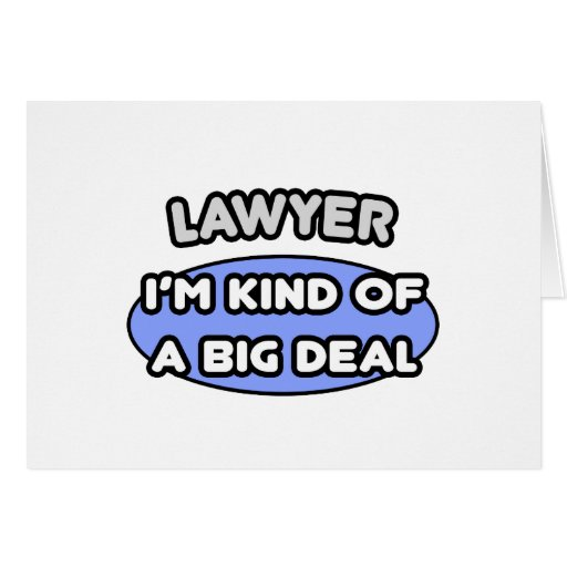 Lawyer...Kind of a Big Deal Greeting Cards