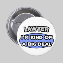 Lawyer...Kind of a Big Deal Pins