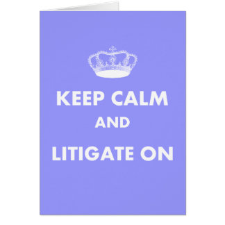 "Lawyer/Law Student Gifts ""Keep Calm Litigate..."" Card"