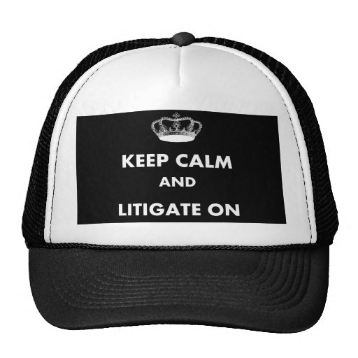"""Lawyer/Law Student Gifts """"Keep Calm Litigate..."""" Trucker Hat"""