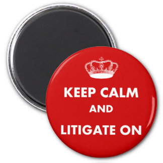 """Lawyer/Law Student Gifts """"Keep Calm Litigate..."""" Refrigerator Magnets"""