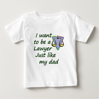 Lawyer like dad infant t-shirt
