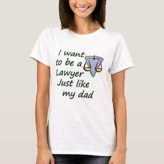 Lawyer like dad T-Shirt