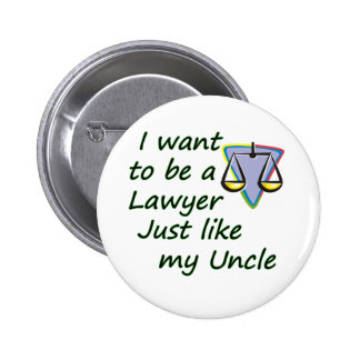 Lawyer like uncle button