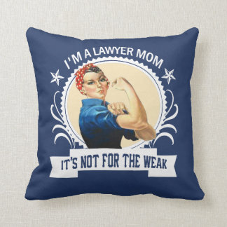 Lawyer Mom - Not for the weak Throw Pillow