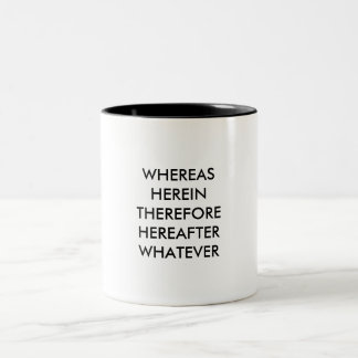 Lawyer Mug: Whereas, Herein... Two-Tone Coffee Mug