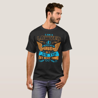 Lawyer Not Be Angel But Next Best Thing Tshirt