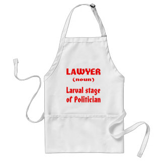 Lawyer (noun) Larval Stage Of Politician Adult Apron