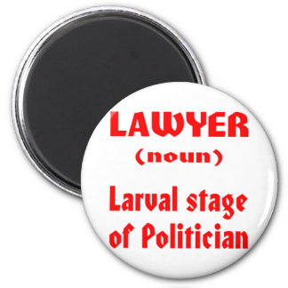 Lawyer (noun) Larval Stage Of Politician Magnet