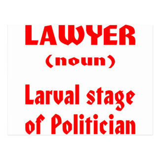 Lawyer (noun) Larval Stage Of Politician Postcard