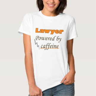 Lawyer Powered by caffeine T-Shirt