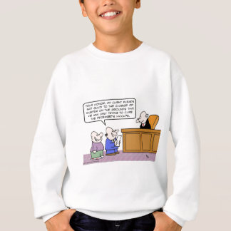 Lawyer says murder was really hiccups cure. sweatshirt
