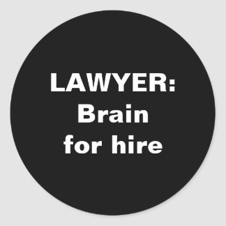 Lawyer Stickers: Brain for hire Classic Round Sticker