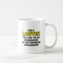 Lawyer...Superior Intelligence Coffee Mug
