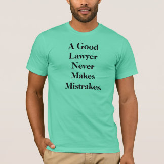 Lawyer T Shirt - Funny Lawyer Misquote