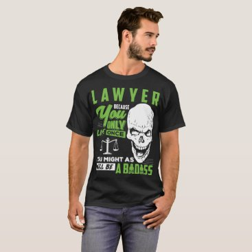 Lawyer Themed Lawyer T-Shirt Lawyer Well Badass Tee Gift