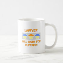 Lawyer ... Will Work For Cupcakes Classic White Coffee Mug
