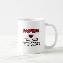 Lawyer ... Will Work For Wine Classic White Coffee Mug