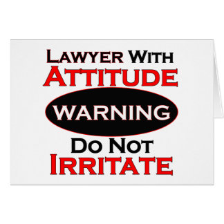 Lawyer With Attitude Greeting Card