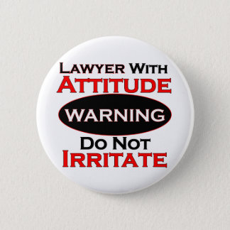 Lawyer With Attitude Pinback Button