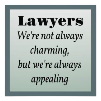 Lawyers, Always Appealing Photographic Print