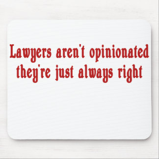 Lawyers Aren't Opinionated Mousepad