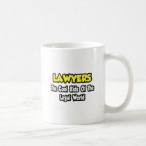 Lawyers...Cool Kids of Legal World Coffee Mug