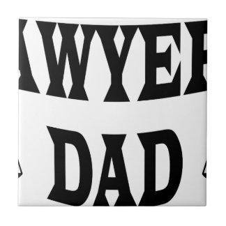 LAWYER'S DAD3 CERAMIC TILE